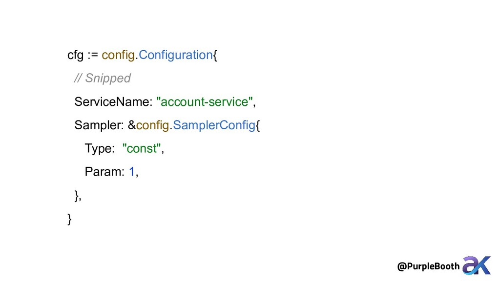 cfg := config.Configuration{ // Snipped Service...