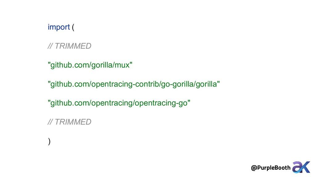 """import ( // TRIMMED """"github.com/gorilla/mux"""" """"g..."""