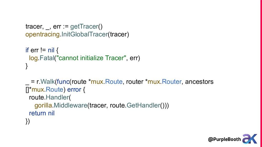 @PurpleBooth tracer, _, err := getTracer() open...
