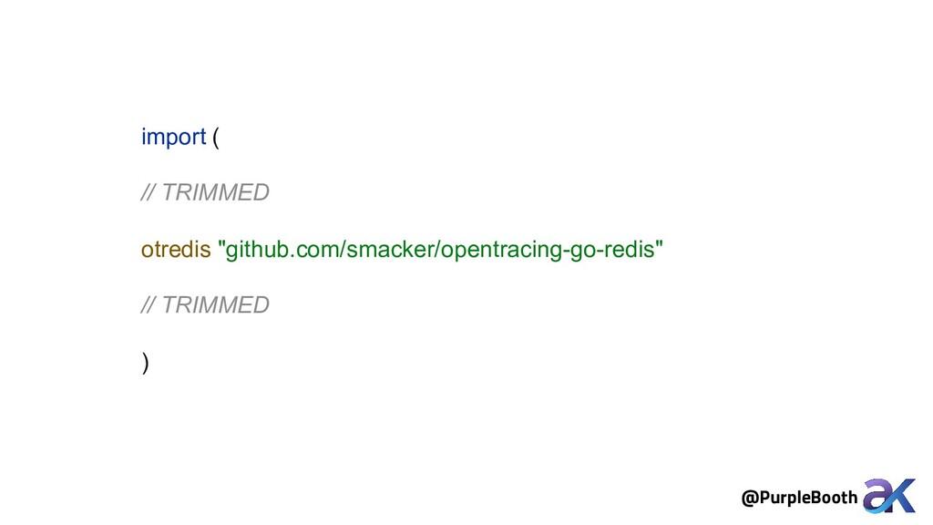 """import ( // TRIMMED otredis """"github.com/smacker..."""