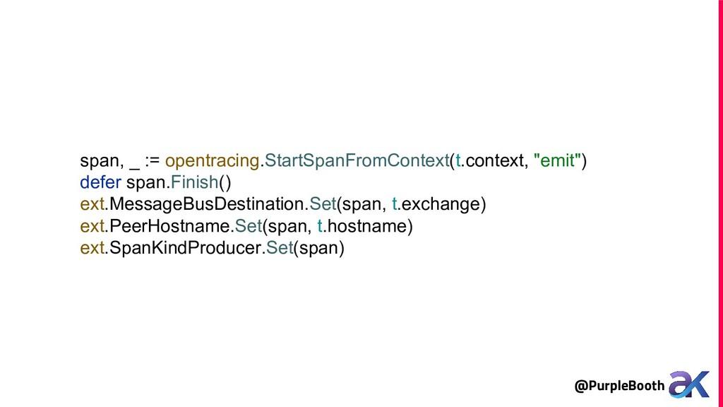 @PurpleBooth span, _ := opentracing.StartSpanFr...