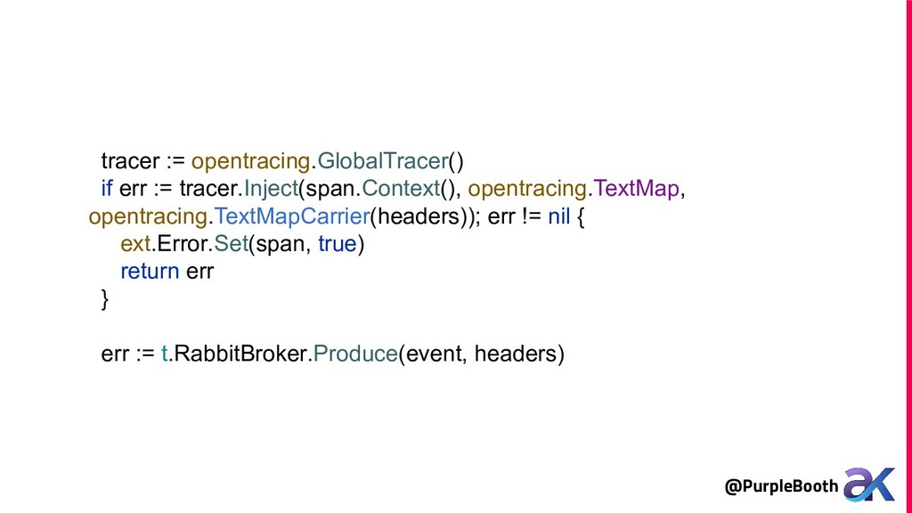 @PurpleBooth tracer := opentracing.GlobalTracer...