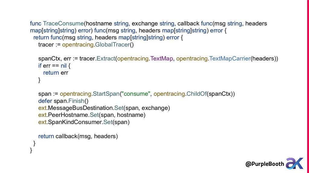 @PurpleBooth func TraceConsume(hostname string,...