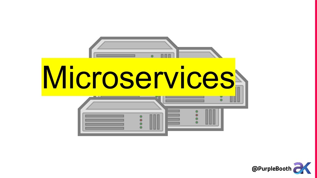 @PurpleBooth Microservices