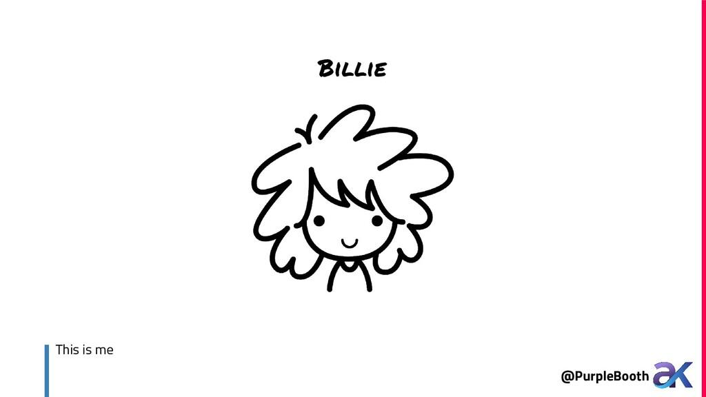 @PurpleBooth This is me Billie