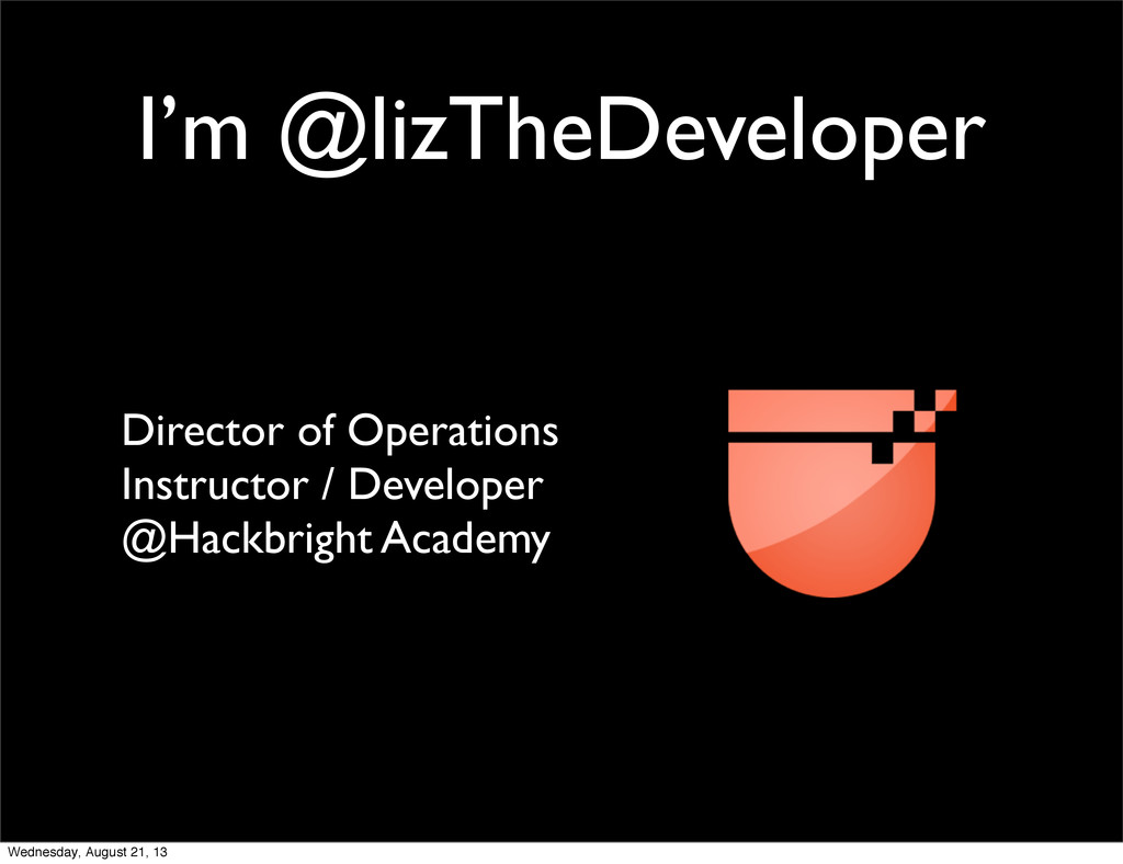 I'm @lizTheDeveloper Director of Operations Ins...