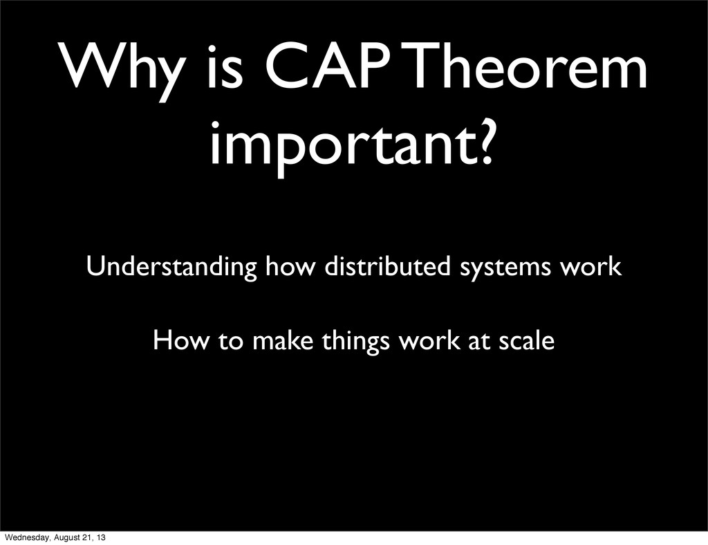 Why is CAP Theorem important? Understanding how...