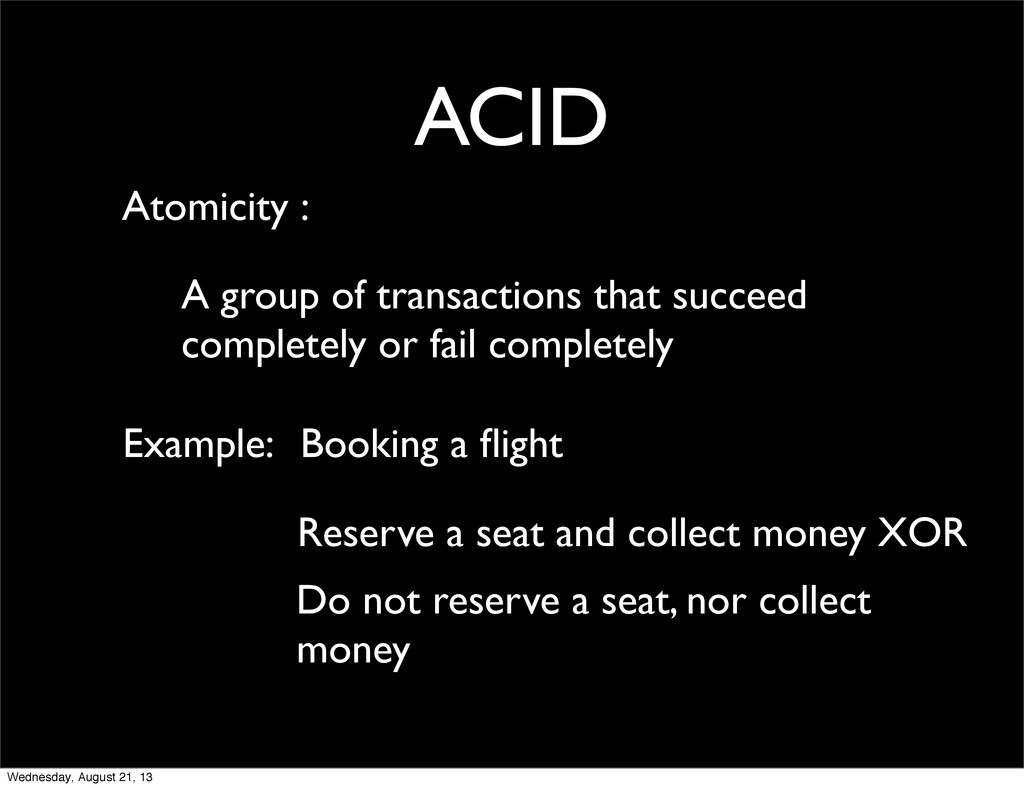 ACID Atomicity : A group of transactions that s...