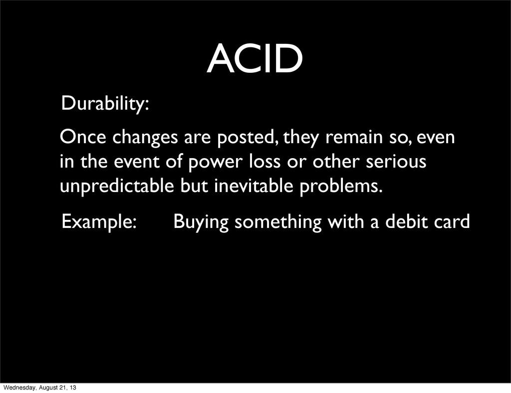 ACID Durability: Example: Buying something with...