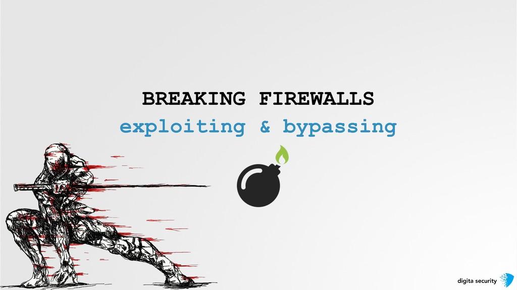 digita security BREAKING FIREWALLS exploiting &...