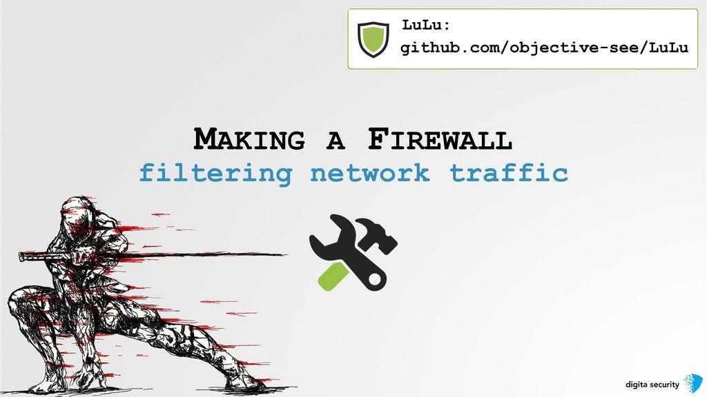 digita security MAKING A FIREWALL filtering net...