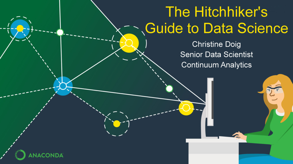 The Hitchhiker's Guide to Data Science Christin...