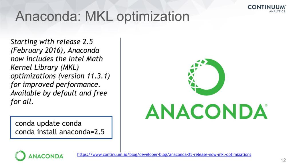 12 Anaconda: MKL optimization https://www.conti...