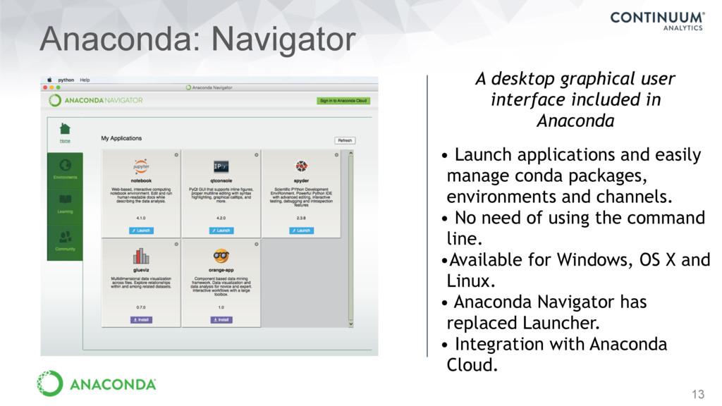 13 Anaconda: Navigator • Launch applications an...