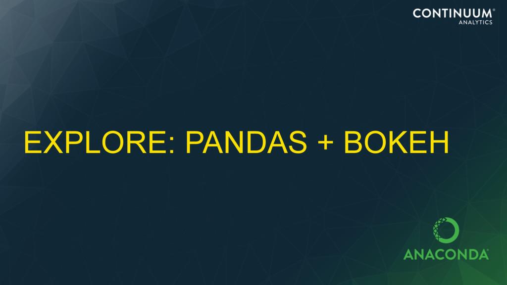EXPLORE: PANDAS + BOKEH