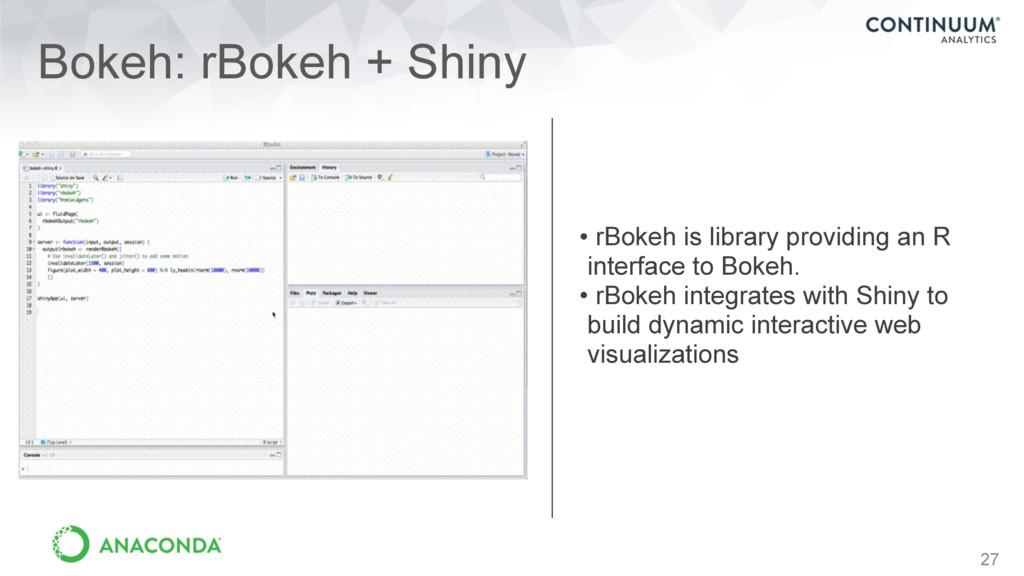 27 Bokeh: rBokeh + Shiny • rBokeh is library pr...