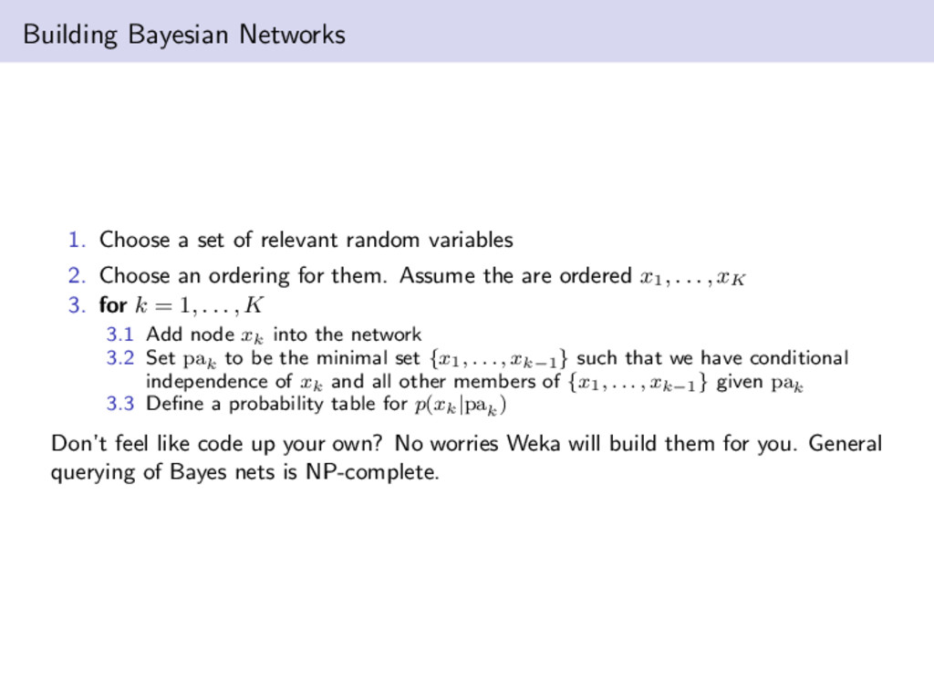 Building Bayesian Networks 1. Choose a set of r...