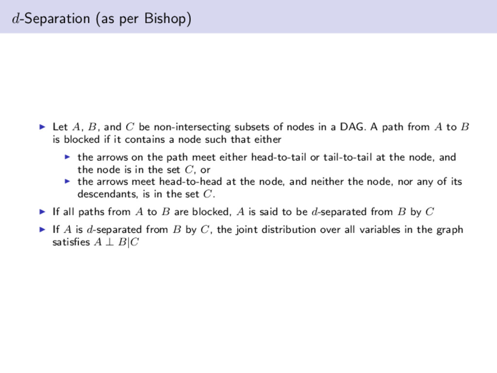d-Separation (as per Bishop) Let A, B, and C be...