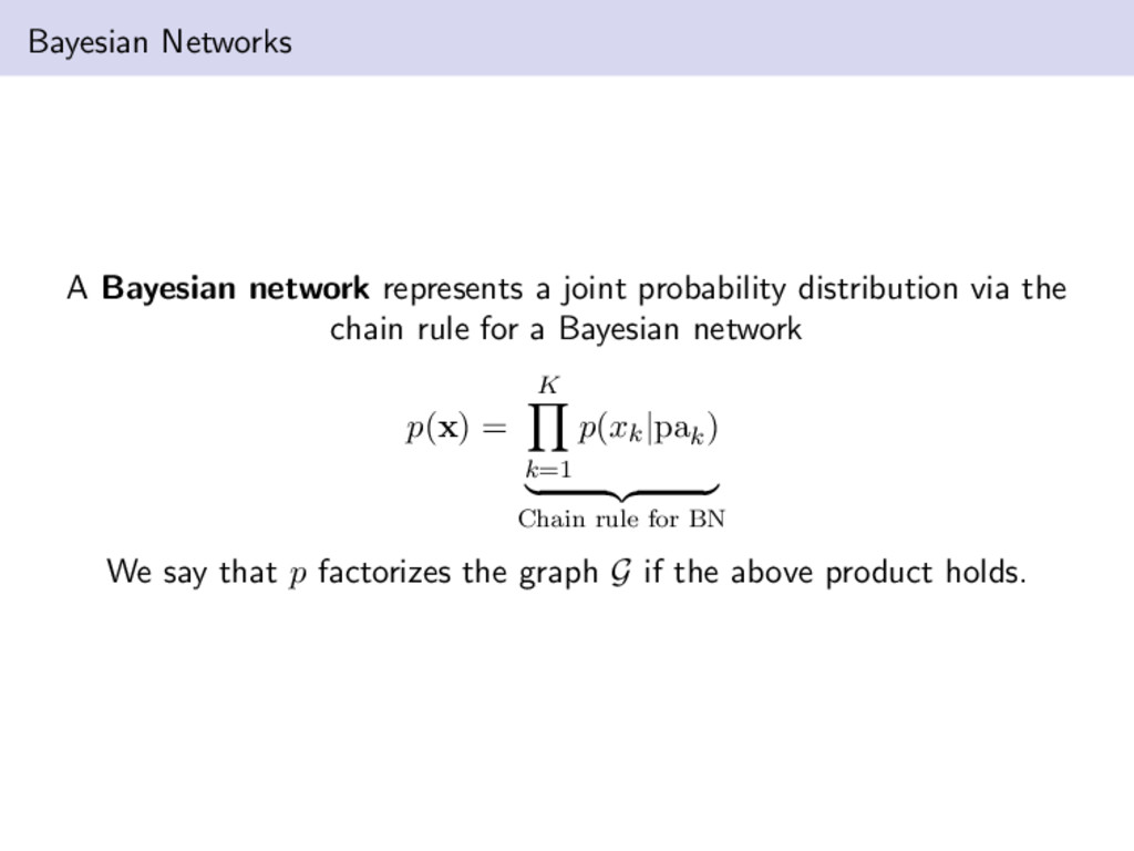 Bayesian Networks A Bayesian network represents...