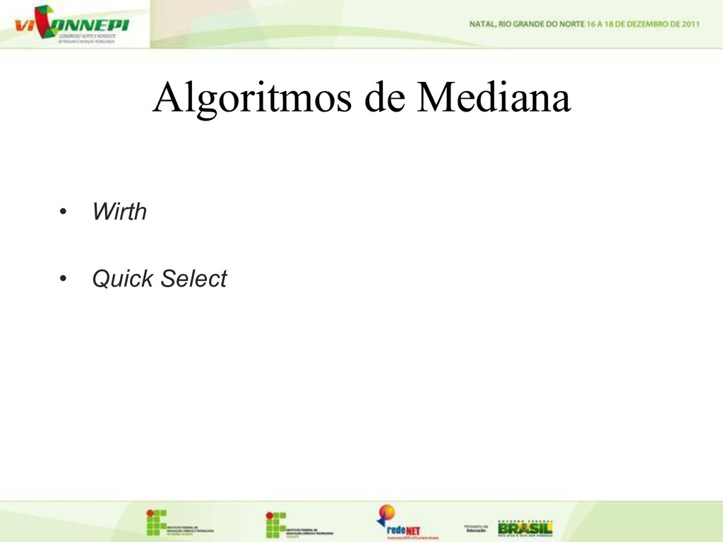Algoritmos de Mediana • Wirth • Quick Select