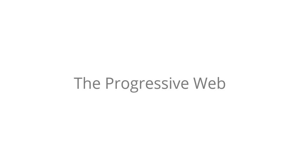 The Progressive Web