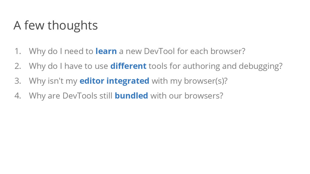 1. Why do I need to learn a new DevTool for eac...