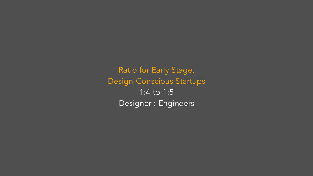 Ratio for Early Stage, Design-Conscious Startup...