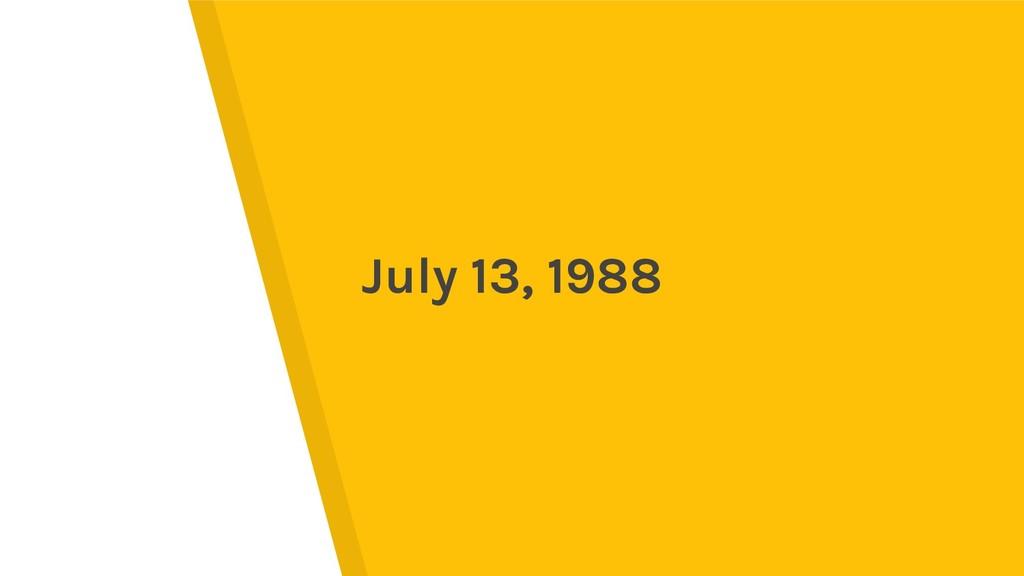 July 13, 1988
