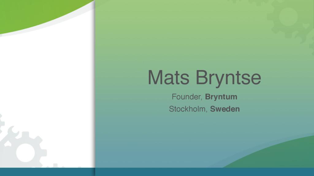 Mats Bryntse Founder, Bryntum Stockholm, Sweden