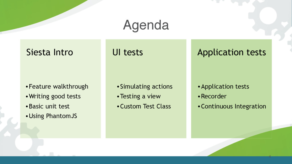 Agenda 4 Siesta Intro UI tests •Feature walkthr...