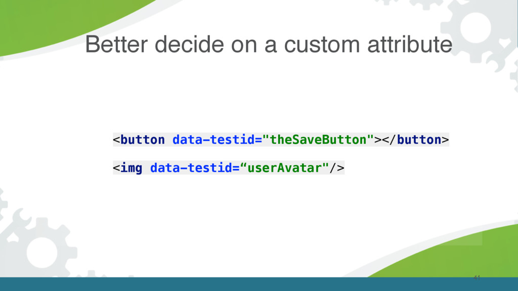 Better decide on a custom attribute 41 <button ...