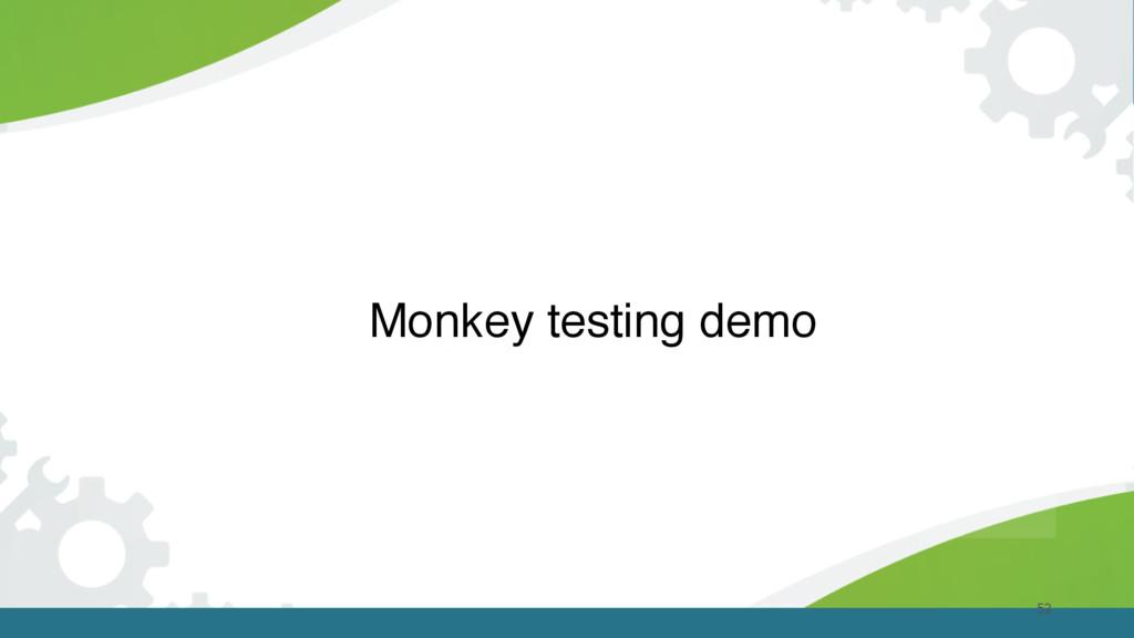 52 Monkey testing demo