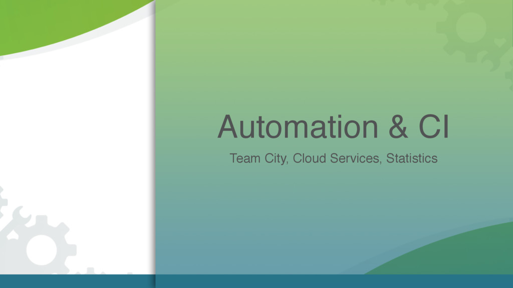 Automation & CI Team City, Cloud Services, Stat...