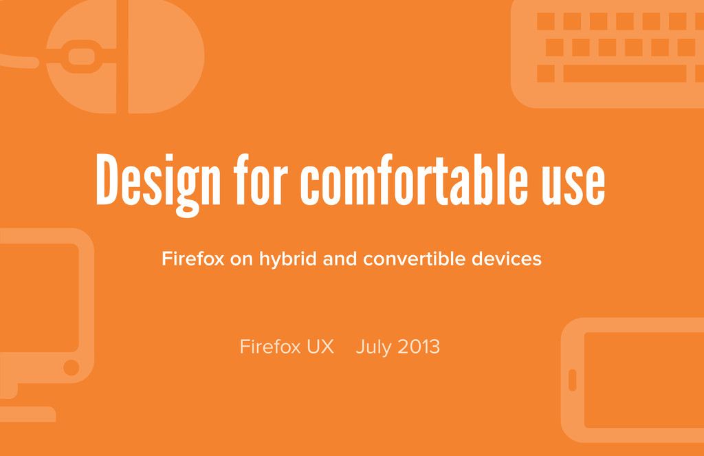 Design for comfortable use Firefox on hybrid an...