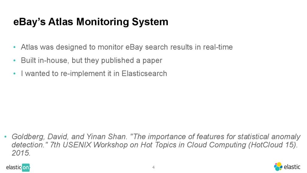 4 eBay's Atlas Monitoring System • Atlas was de...