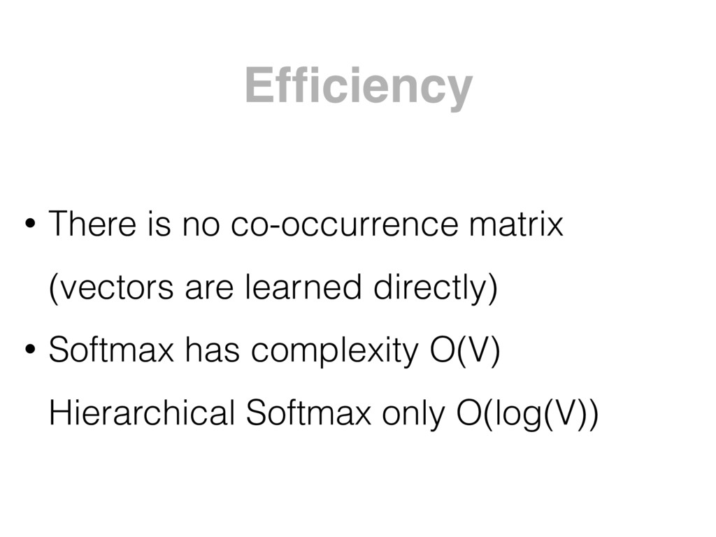 Efficiency • There is no co-occurrence matrix (...