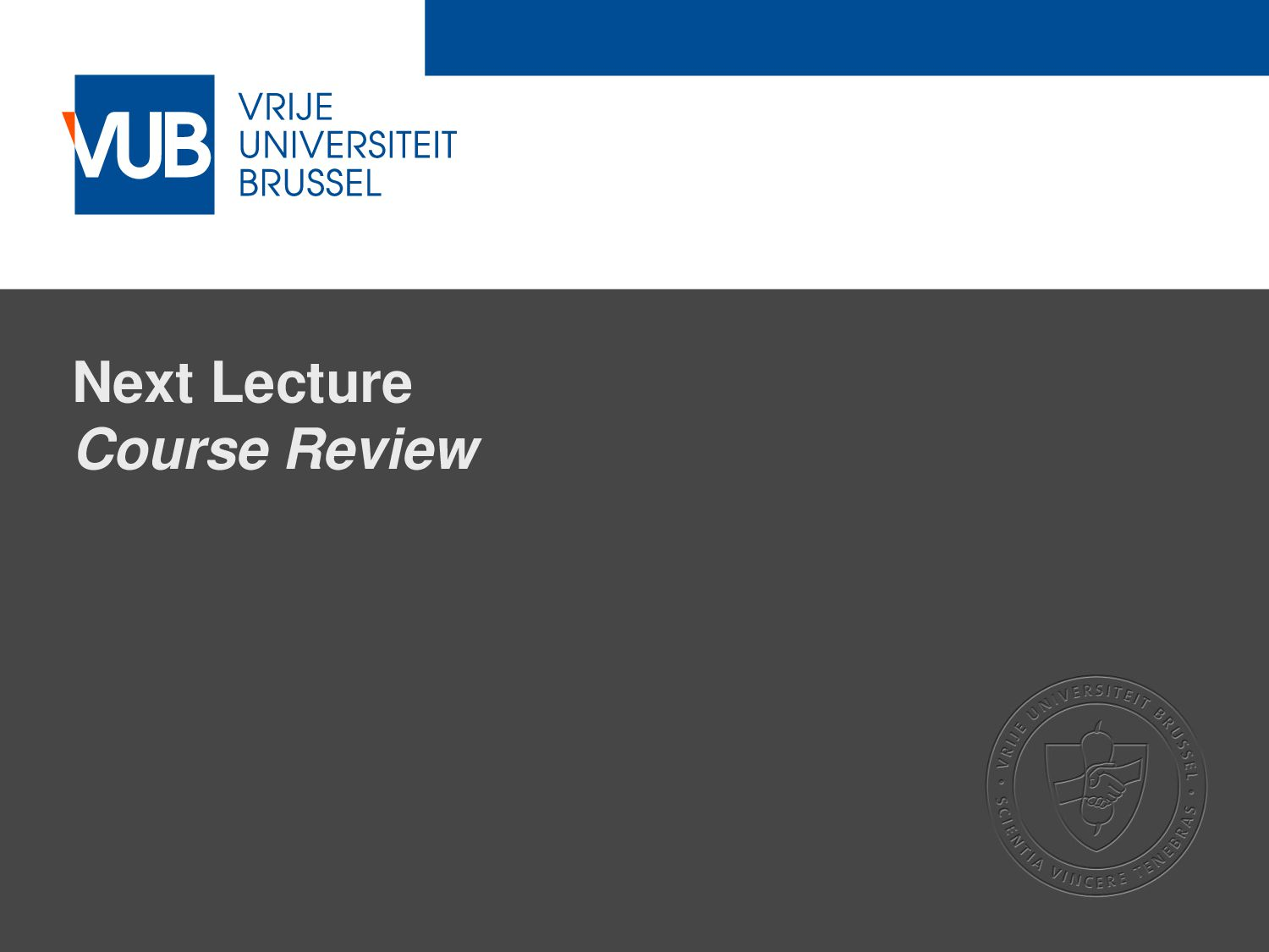2 December 2005 Next Lecture Course Review