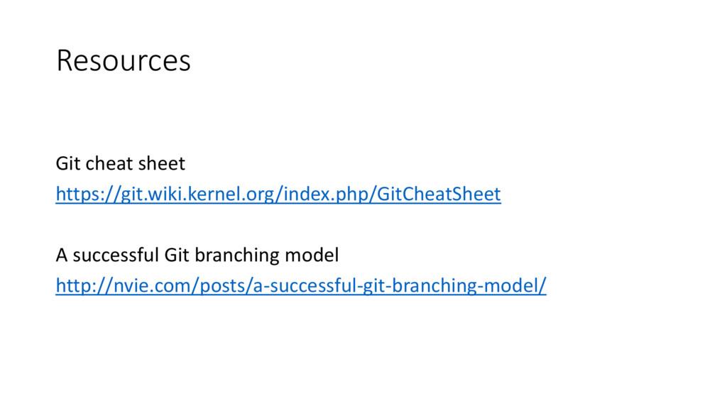 Resources Git cheat sheet https://git.wiki.kern...