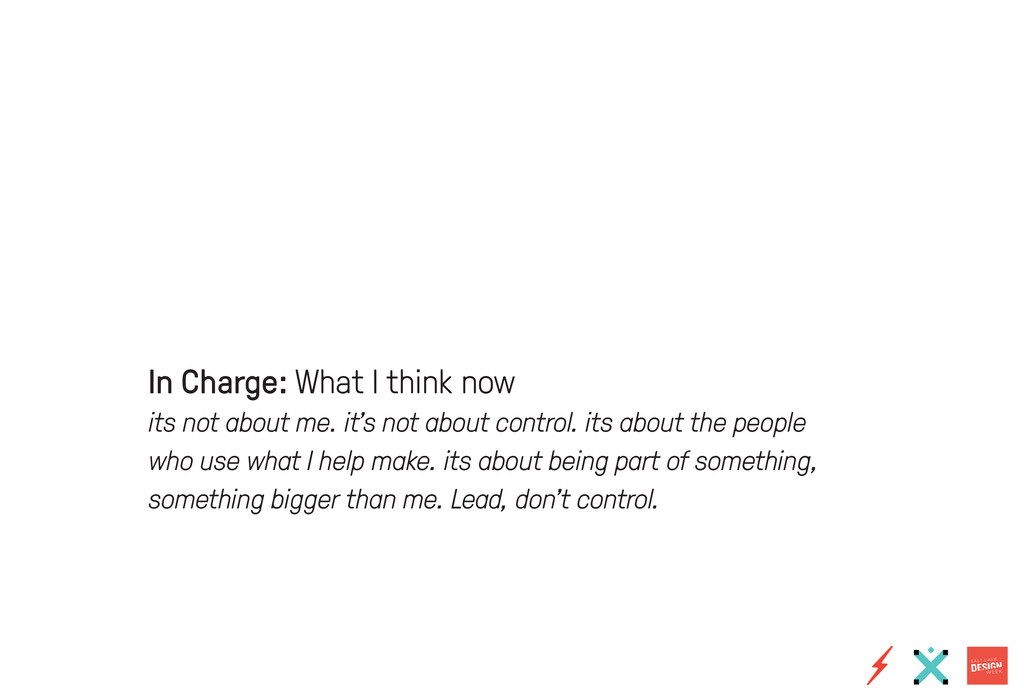 In Charge: What I think now its not about me. i...