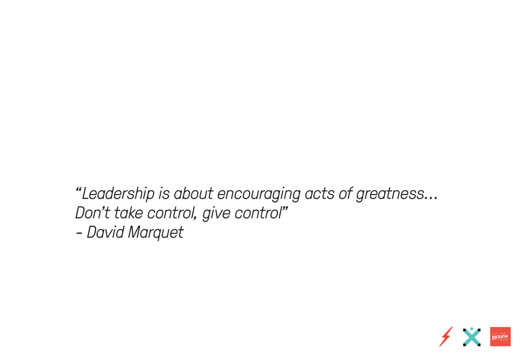 """Leadership is about encouraging acts of greatn..."