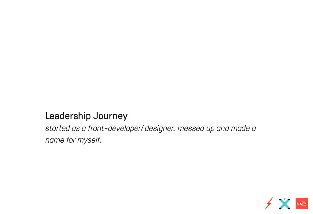 Leadership Journey started as a front-developer...