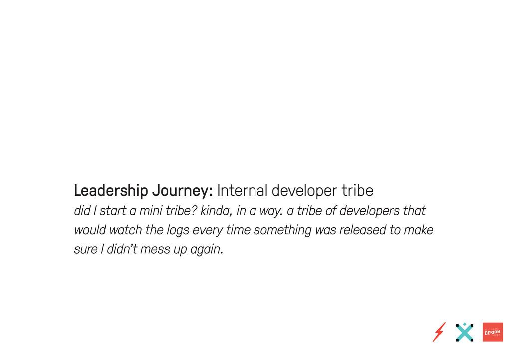 Leadership Journey: Internal developer tribe di...