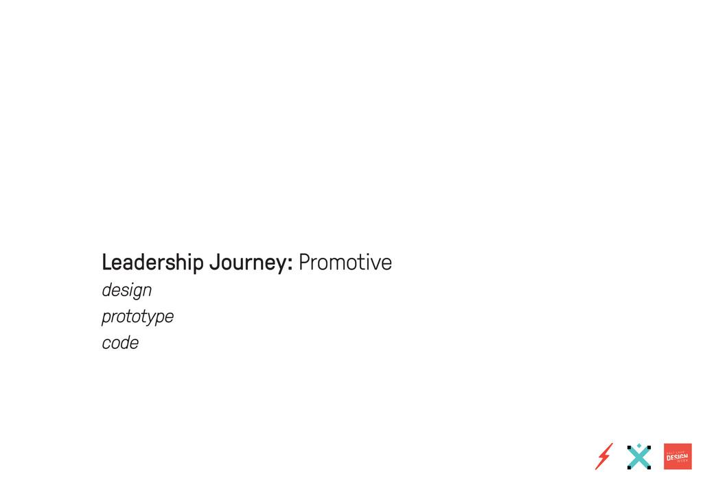 Leadership Journey: Promotive design prototype ...