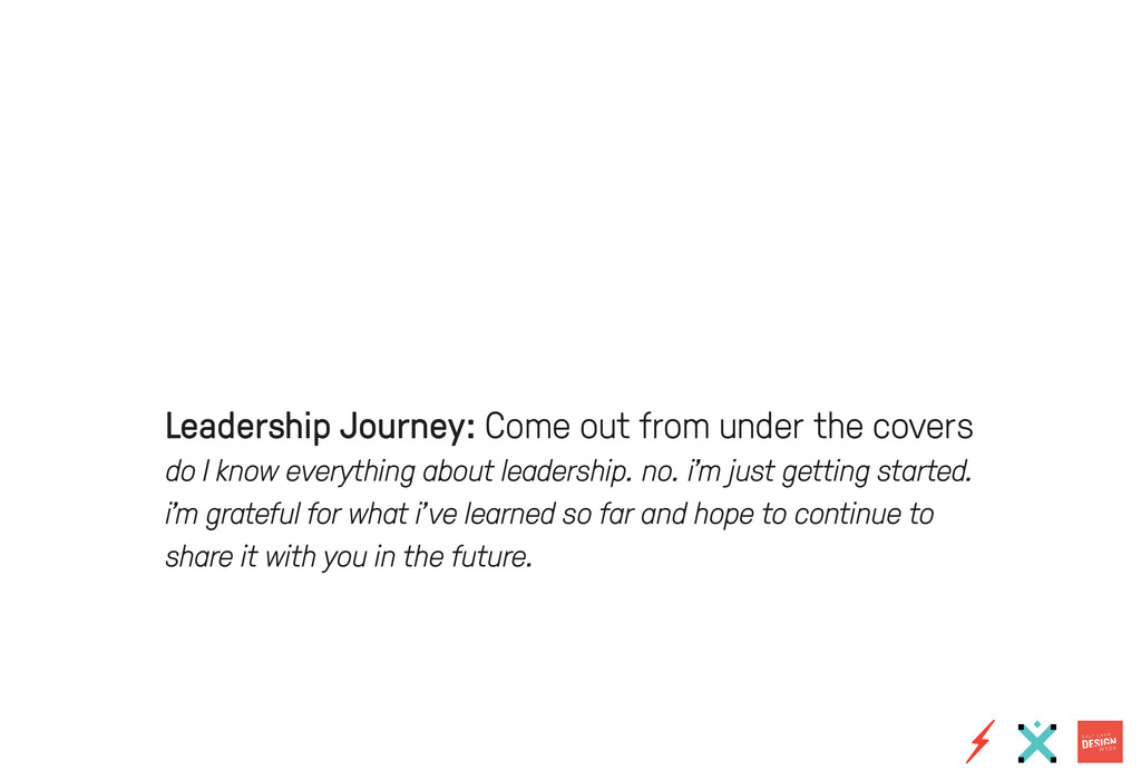 Leadership Journey: Come out from under the cov...