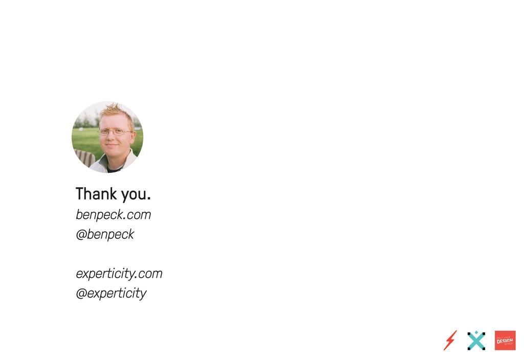 Thank you. benpeck.com @benpeck experticity.com...