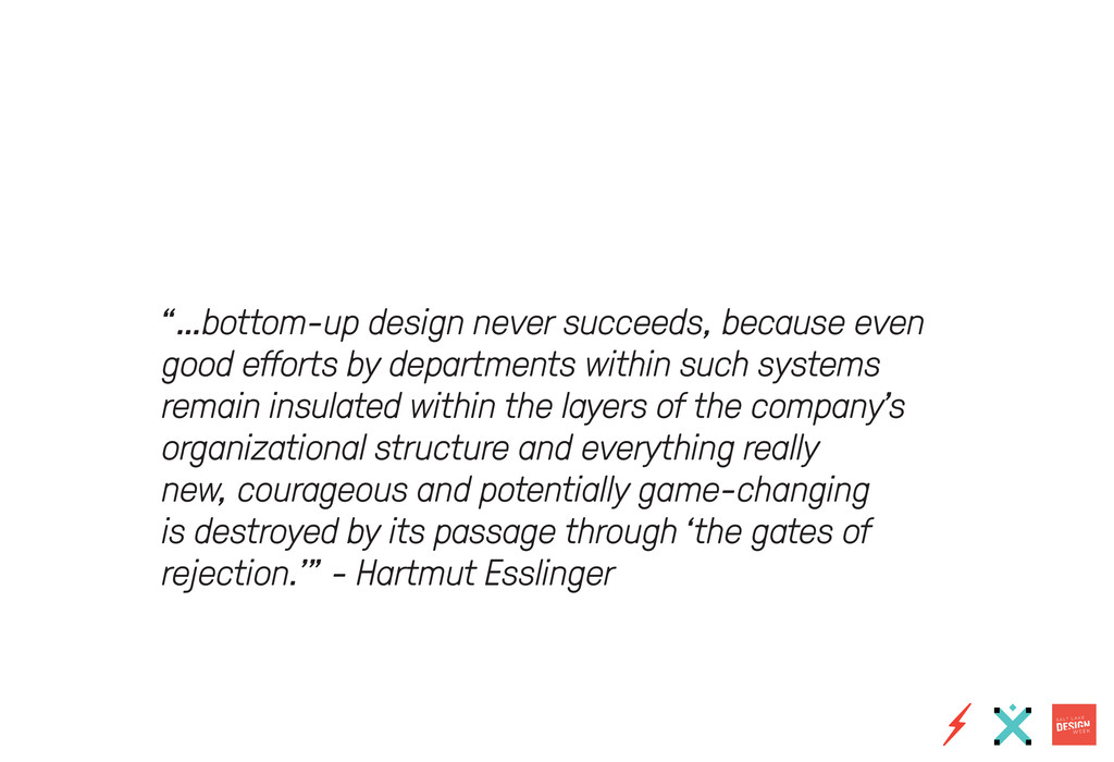 """…bottom-up design never succeeds, because even..."