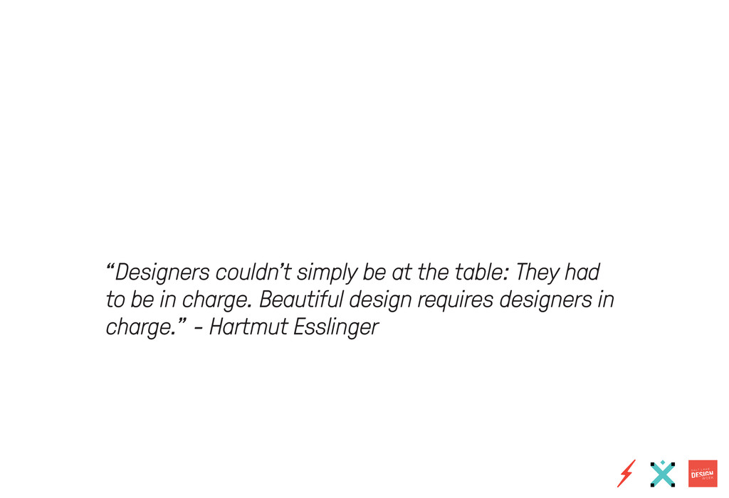 """Designers couldn't simply be at the table: The..."