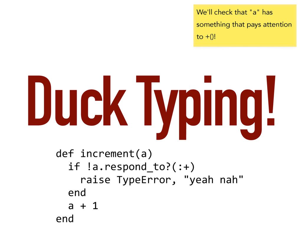 Duck Typing! def	