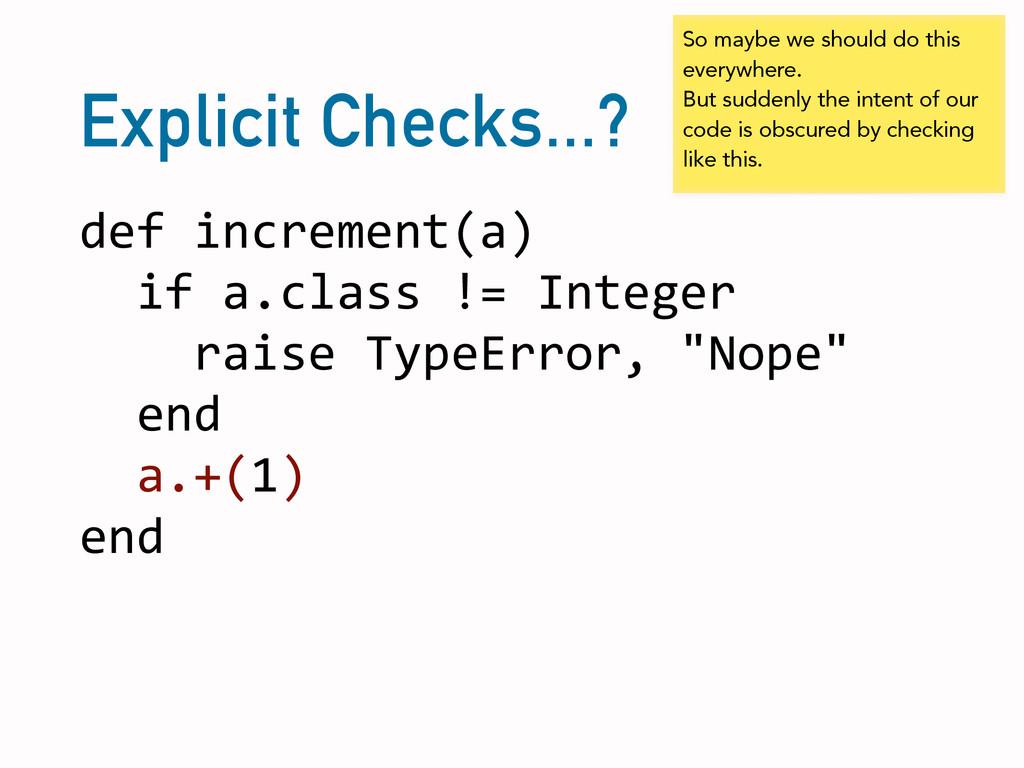 Explicit Checks...? def increment(a)   ...