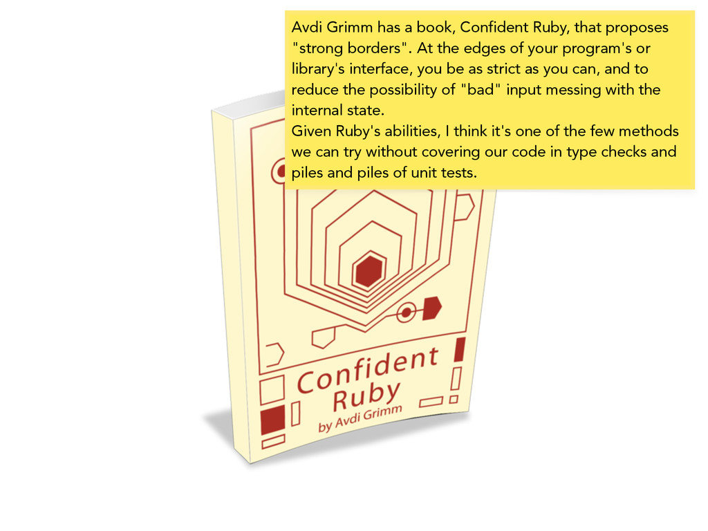 Avdi Grimm has a book, Confident Ruby, that pro...